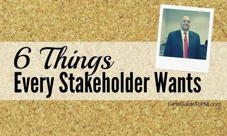 The 6 Things Every Stakeholder Wants | Project Management around the globe | Scoop.it
