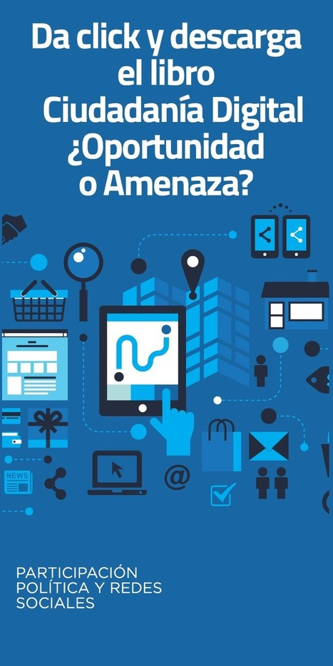 "Descarga aquí el libro ""Ciudadanía Digital ¿Oportunidad o Amenaza?"" 
