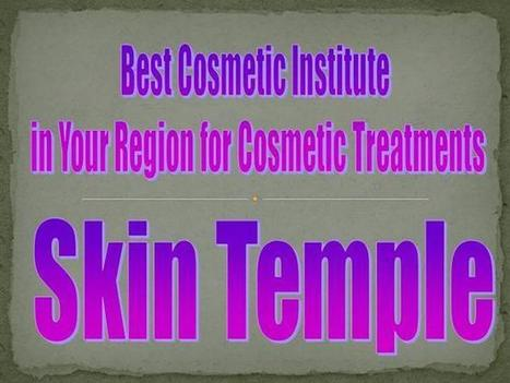 Best Cosmetic Clinic in Your Vicinity Ppt Presentation | Cosmetic Institute | Scoop.it