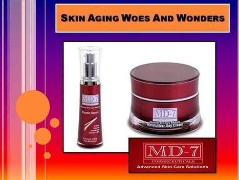 Skin Aging Woes And Wonders Ppt Presentation | Md7 Skin Care Products | Scoop.it
