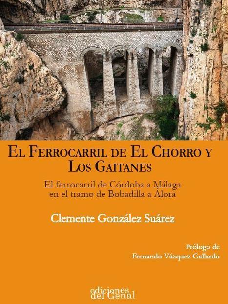 El ferrocarril del Chorro y los Gaitanes | Cultura de Tren | Scoop.it