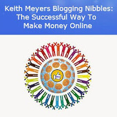 Keith Meyers Blogging Nibbles: The Successful Way To Make Money Online | Keith Meyers Tech Tips | Scoop.it