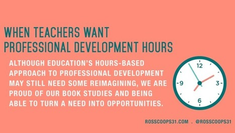 When Teachers Want Professional Development Hours - Cooper on Curriculum | MSU's 21st Century Education Enterprise | Scoop.it