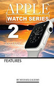 Apple Watch Series 2: An Easy Guide to the Best Features   Editoria professionale   Scoop.it