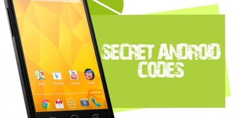 Hidden Secret Codes for Android Mobile Phones | Geeks9.com | Technology | Scoop.it