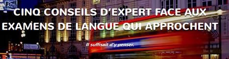 Cinq conseils d'expert face aux examens de langue qui approchent | Apprendre le français Bachillerato | Scoop.it