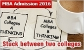 MBA Colleges Clash: Stuck between two colleges; know how to decide | All About MBA | Scoop.it