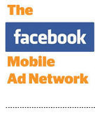 Facebook Tests Mobile Ad Network | RTB & Adexchange : Ads and Media Lab | Scoop.it