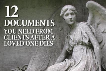 12 Documents You Need From Clients After a Loved One Dies | Financial Advisory Investments and Financial Planning | Scoop.it