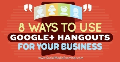 8 Ways to Use Google+ Hangouts for Your Business | Google+ ( Google Plus ) for Small Business | Scoop.it
