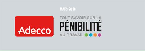 Tout savoir sur la pénibilité au travail - Groupe Adecco France | TPE - PME & Startup | Scoop.it