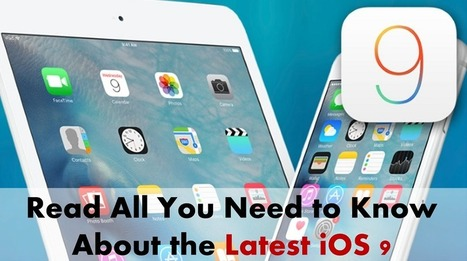 Read Some Latest iOS 9 News and the Hidden Features In It | iphone application development | Scoop.it