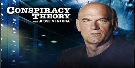 Is There A Conspiracy Against Jesse Ventura's T.V. Show Conspiracy Theory? | Political News Updates | Scoop.it