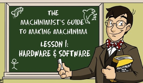 The Machinimist's Guide to Making Machinima – Hardware and Software – Blistered Thumbs | MyCinema | Scoop.it
