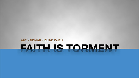 Faith is Torment | Art and Design Blog | Mnemosia: Graphics, Web, Social Media | Scoop.it
