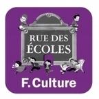 Rue des écoles - Podcast - France Culture | Actualité | Scoop.it
