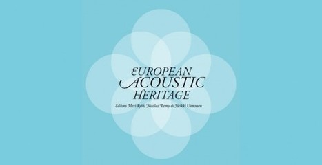 EAH | European Acoustic Heritage project - discovering and enhancing the soundscapes of Europe | Digital #MediaArt(s) Numérique(s) | Scoop.it
