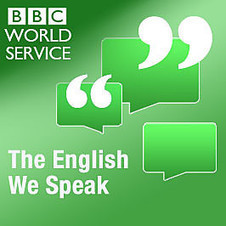 BBC - Podcasts - The English We Speak | Create: 2.0 Tools... and ESL | Scoop.it