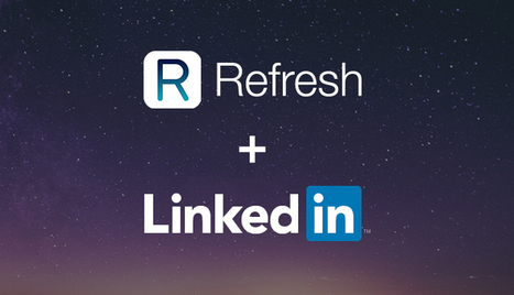 Refresh Joins the LinkedIn Family | All About LinkedIn | Scoop.it
