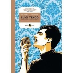 Luigi Tenco una voce fuori campo | DailyComics | Scoop.it