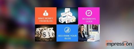 20 Best Blogging Resources to Improve Your Blog Visibility - BlogImpression.com   A Technology Blog   Scoop.it