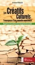 Créatifs Culturels : l'émergence d'une nouvelle conscience (Les) | - Le blog des éditions Yves Michel | Créativité et territoires | Scoop.it