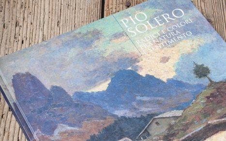 Pio Solero | Radici e colori fra natura e sentimento | Dolomiti di ieri e di oggi | Scoop.it