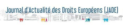 Journal d'Actualité des Droits Européens | Revues droit & science politique | Scoop.it