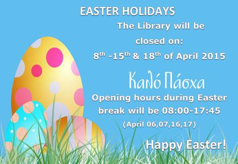 Ωράριο Βιβλιοθήκης κατά τις Διακοπές του Πάσχα/ Easter Holidays Library Hours | University of Nicosia Library | Scoop.it