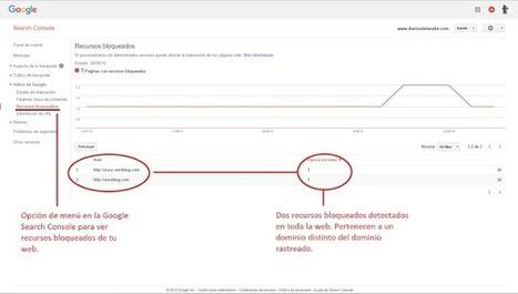 Cómo solucionar problemas con recursos bloqueados de una web en Google Search Console | El Mundo del Diseño Gráfico | Scoop.it