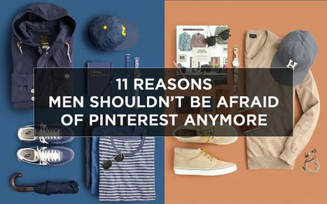 11 Reasons Men Shouldn't Be Afraid Of Pinterest Anymore | SOCIAL MEDIA | Scoop.it