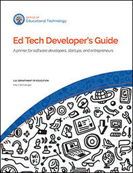 Ed Tech Developer's Guide | Office of Educational Technology | 2.0 Tech Tools for Education | Scoop.it