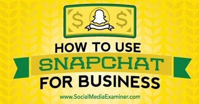 How to Use Snapchat for Business | The Perfect Storm Team | Scoop.it