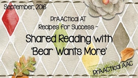 PrAACtical AT Recipes for Success: Shared Reading with 'Bear Wants More' | AAC: Augmentative and Alternative Communication | Scoop.it