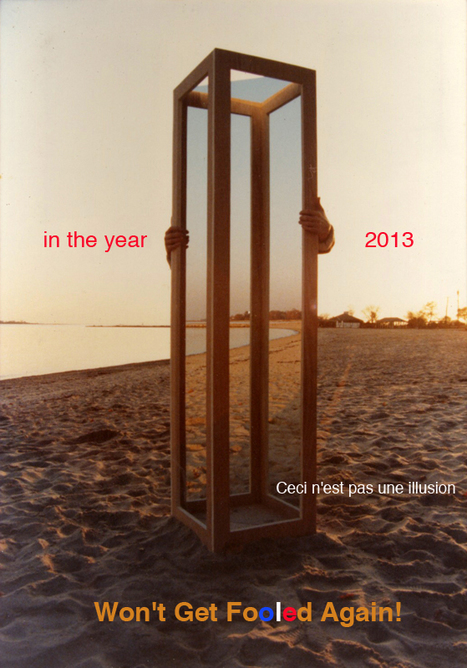 This is not an illusion ~  2013 is here! | images in context | Scoop.it
