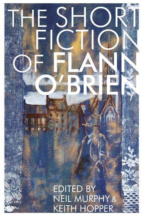 Flann O'Brien: The Short Fiction of Flann O'Brien | The Irish Literary Times | Scoop.it