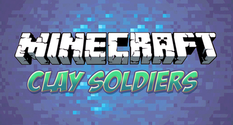 Clay Soldiers Mod for Minecraft (1.8/1.7.10/1.7.2) | MinecraftMods | Scoop.it