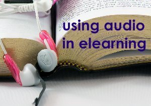 How to... write and use audio in eLearning | E-Learning, M-Learning | Scoop.it