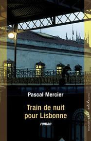 ClearPassion, Train de nuit pour Lisbonne - Pascal Mercier   Clearpassion - La librairie numérique 100% féminine   Scoop.it