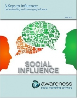 3 KEYS TO INFLUENCE: Understanding and Leveraging Social ... | Social media and Influence in Pharma | Scoop.it
