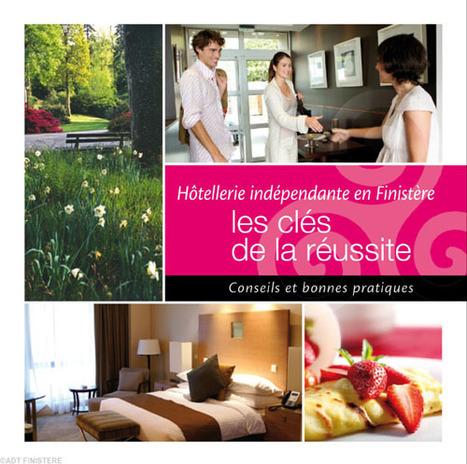 Lancement du guide «Hôtellerie indépendante en Finistère, les clés de la réussite» | Chambres d'hôtes et Hôtels indépendants | Scoop.it