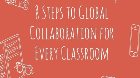 FREE CLASS: 8 Steps to Global Collaboration in Every Classroom | Durff | Scoop.it