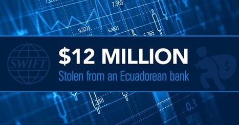 Ecuador Bank Hacked — $12 Million Stolen in 3rd Attack on SWIFT System | Jeff Morris | Scoop.it