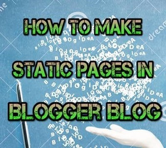 How to Make Static Pages in Blogger Blog « Latest Tricks and Tips | Techrainy | Scoop.it