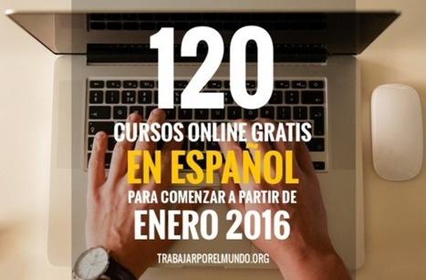 (ES) 120 cursos online gratis en español para enero 2016 | 1001 Glossaries, dictionaries, resources | Scoop.it