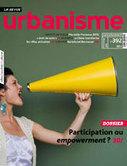 La revue Urbanisme RÉINTERROGE les ENJEUX et les formes de la démocratie participative | actions de concertation citoyenne | Scoop.it