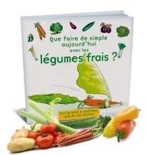 Que faire de simple aujourd'hui avec des légumes frais ? - Observatoire de la Santé du Hainaut | Communiqu'Ethique sur l'idée selon laquelle changer le monde commence par se changer soi-même | Scoop.it