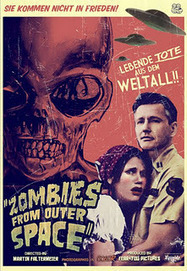 'Zombies from Outer Space': Dos tráilers y posters de un film al más ... | VIM | Scoop.it