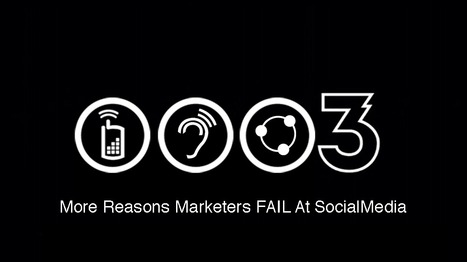 3 More Reasons Marketers Fail At Social Media | Startup Revolution | Scoop.it