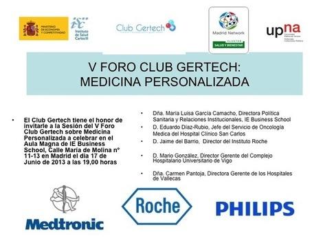 V FORO DEL CLUB GERTECH SOBRE MEDICINA PERSONALIZADA | Club Gertech | SOCIOTECNOLOGIA | Scoop.it